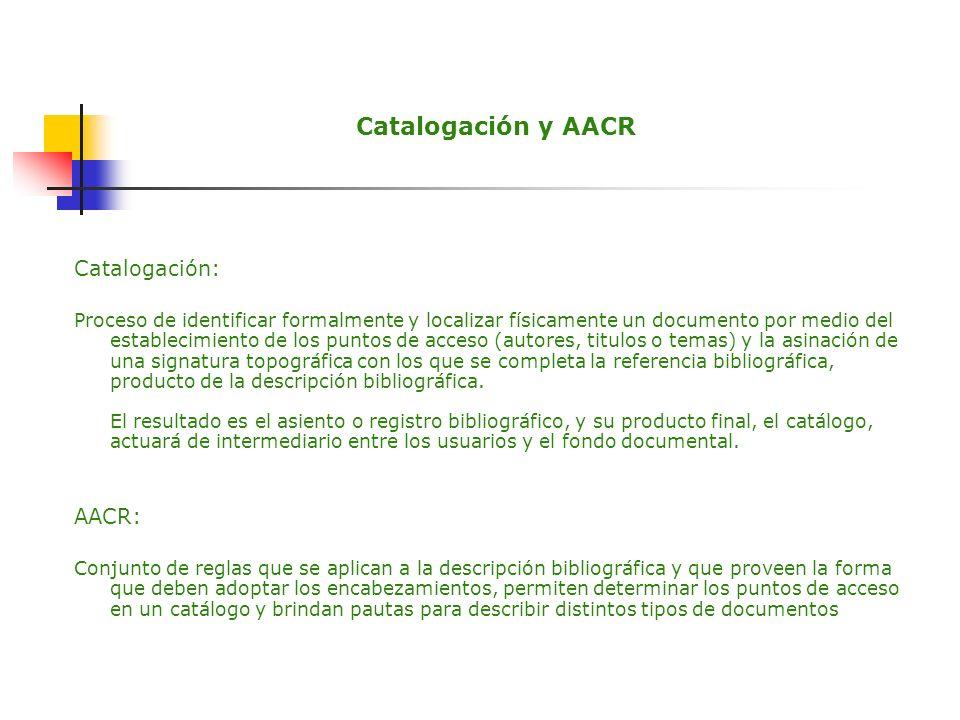 Catalogación y AACR Catalogación: AACR: