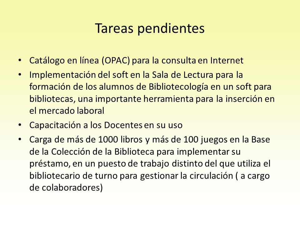 Tareas pendientesCatálogo en línea (OPAC) para la consulta en Internet.