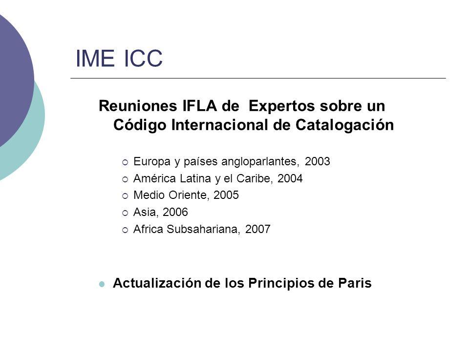 IME ICC Reuniones IFLA de Expertos sobre un Código Internacional de Catalogación. Europa y países angloparlantes, 2003.