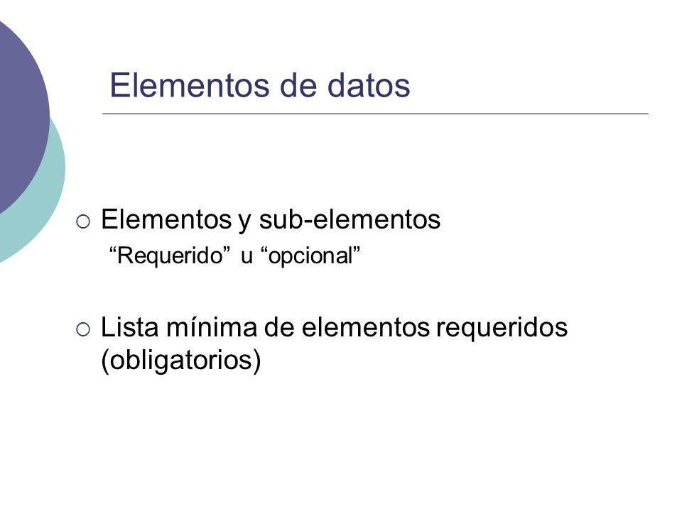 Elementos de datos Elementos y sub-elementos