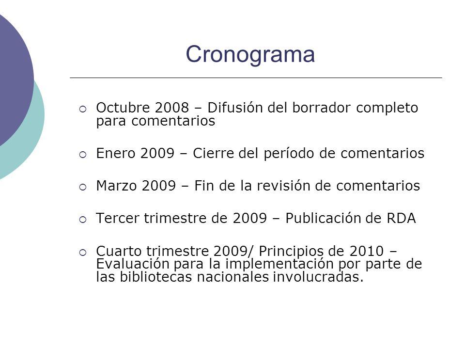 Cronograma Octubre 2008 – Difusión del borrador completo para comentarios. Enero 2009 – Cierre del período de comentarios.