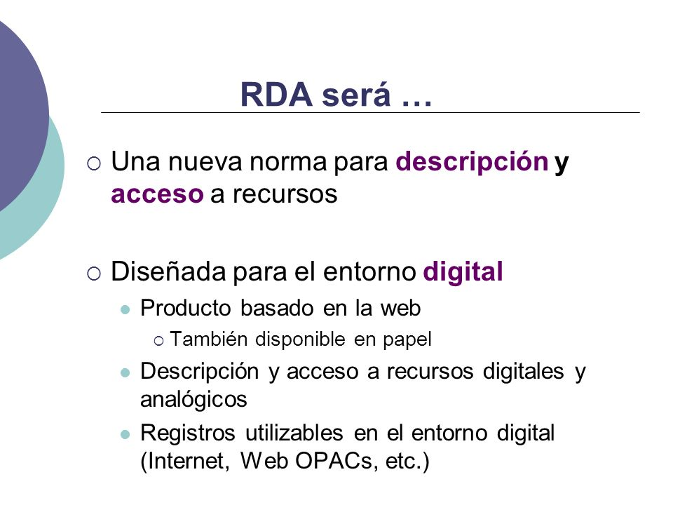 RDA será … Una nueva norma para descripción y acceso a recursos