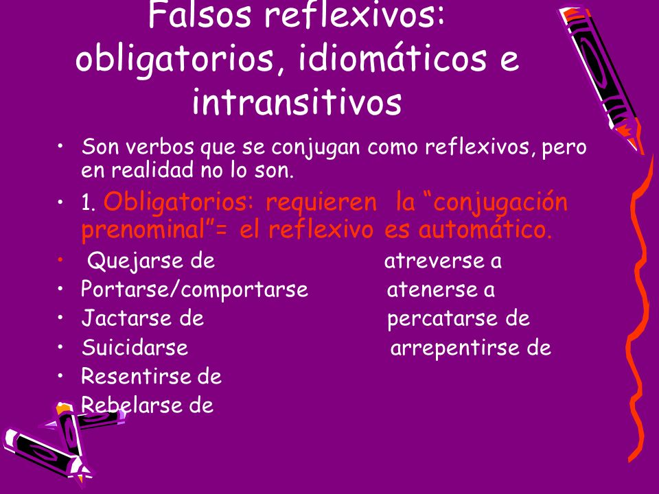 Falsos reflexivos: obligatorios, idiomáticos e intransitivos