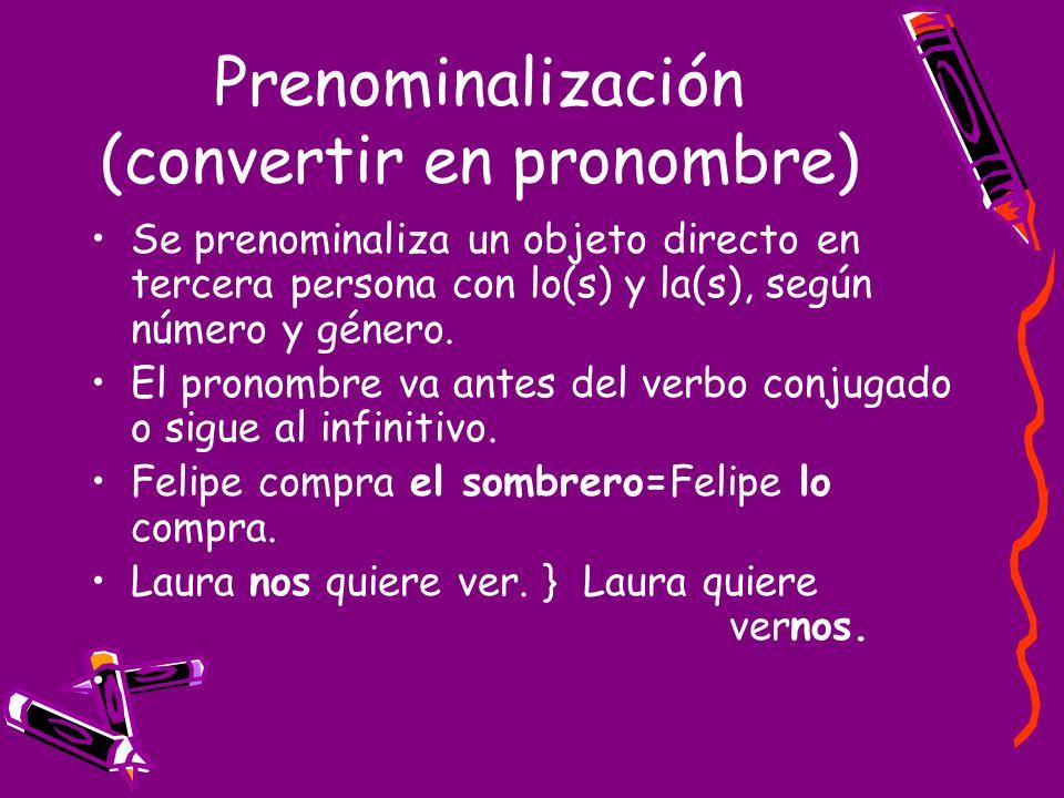 Prenominalización (convertir en pronombre)