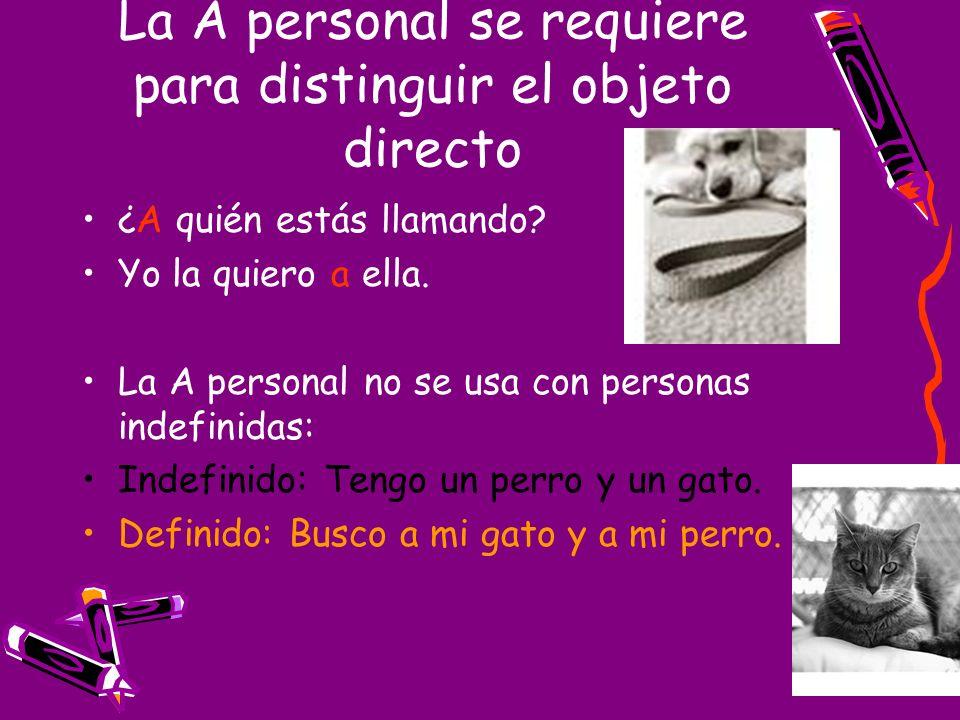 La A personal se requiere para distinguir el objeto directo