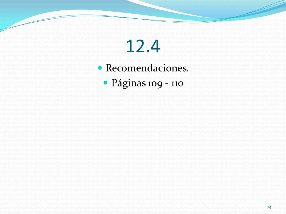 12.4 Recomendaciones. Páginas 109 - 110