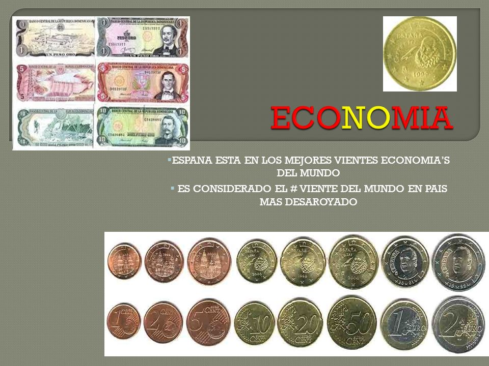 ECONOMIA ESPANA ESTA EN LOS MEJORES VIENTES ECONOMIA'S DEL MUNDO