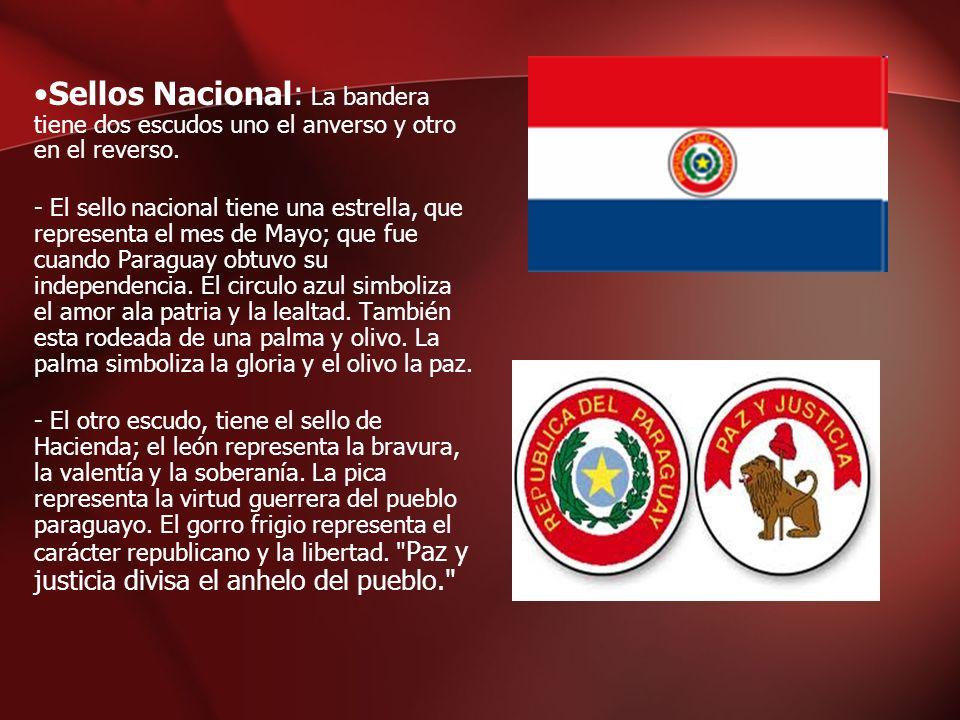 Sellos Nacional: La bandera tiene dos escudos uno el anverso y otro en el reverso.