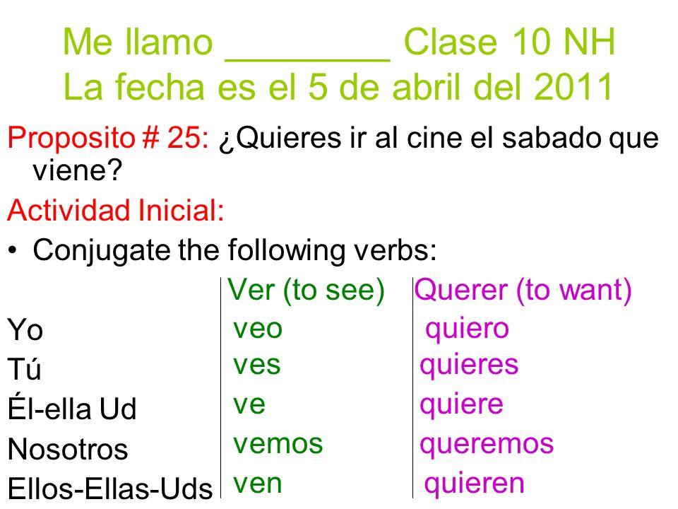 Me llamo ________ Clase 10 NH La fecha es el 5 de abril del 2011