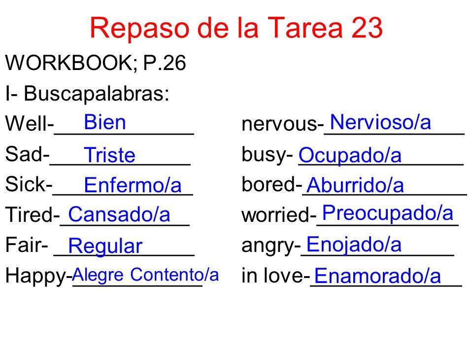 Repaso de la Tarea 23 WORKBOOK; P.26 I- Buscapalabras: