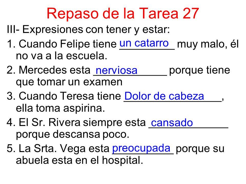 Repaso de la Tarea 27 III- Expresiones con tener y estar:
