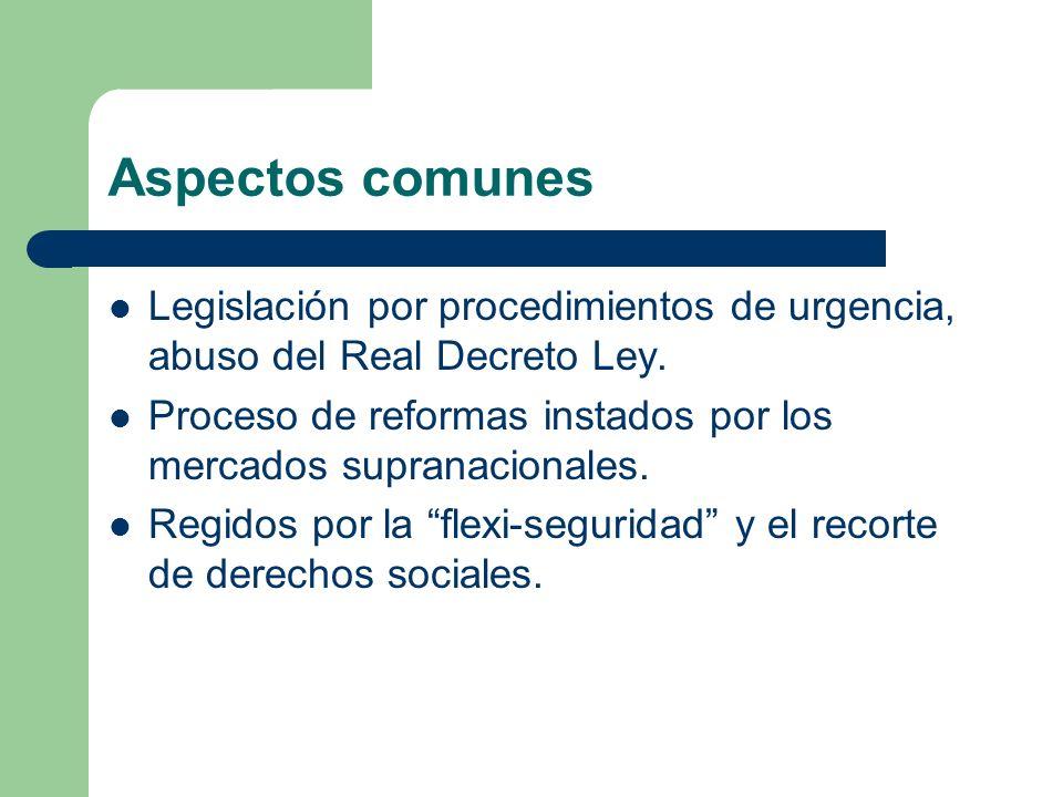 Aspectos comunes Legislación por procedimientos de urgencia, abuso del Real Decreto Ley.