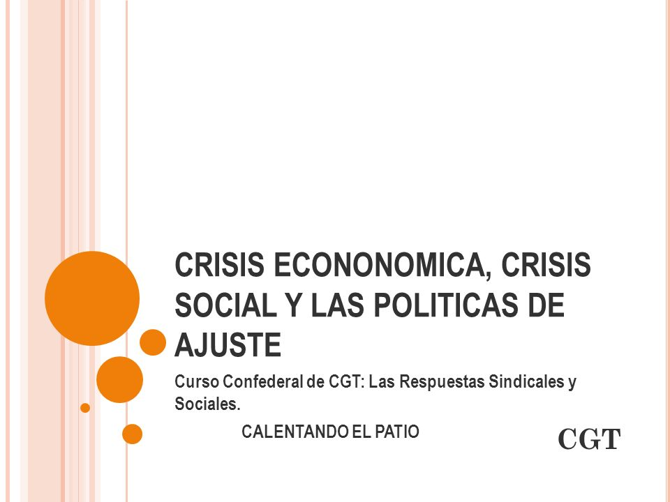 CRISIS ECONONOMICA, CRISIS SOCIAL Y LAS POLITICAS DE AJUSTE