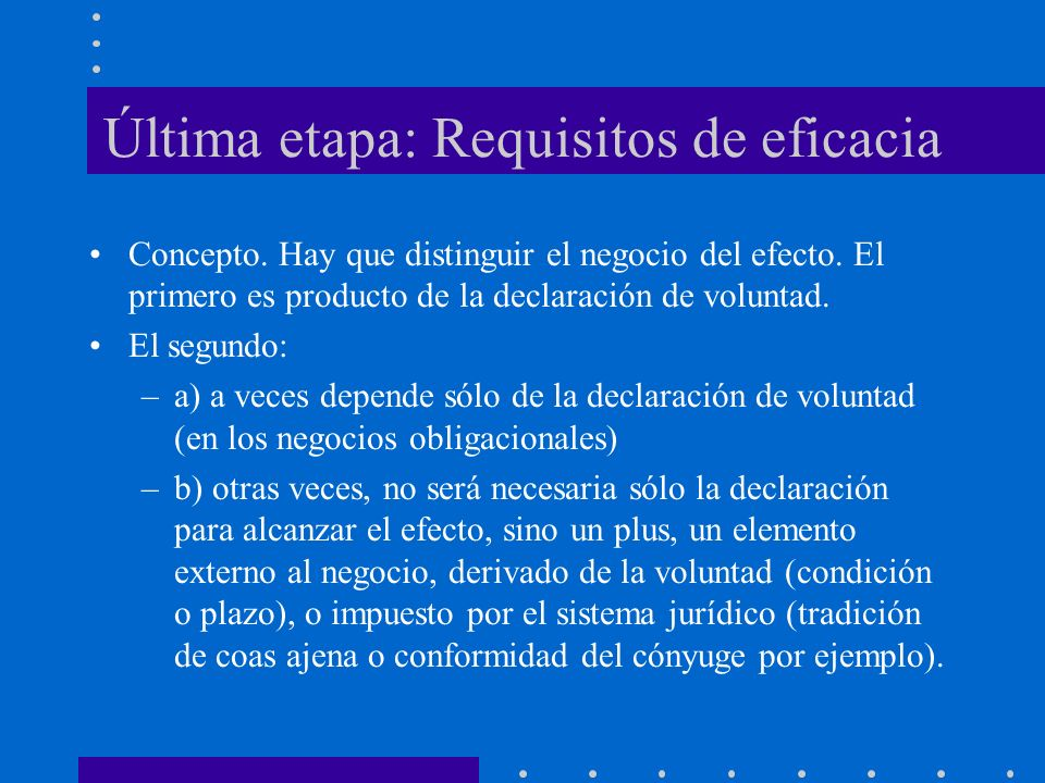 Última etapa: Requisitos de eficacia
