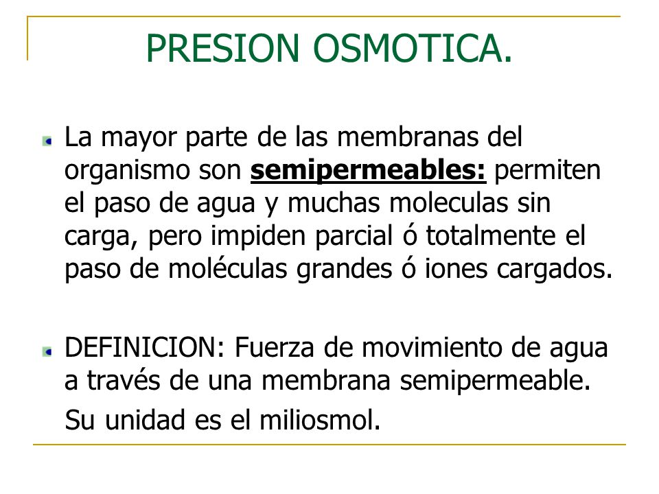 PRESION OSMOTICA.
