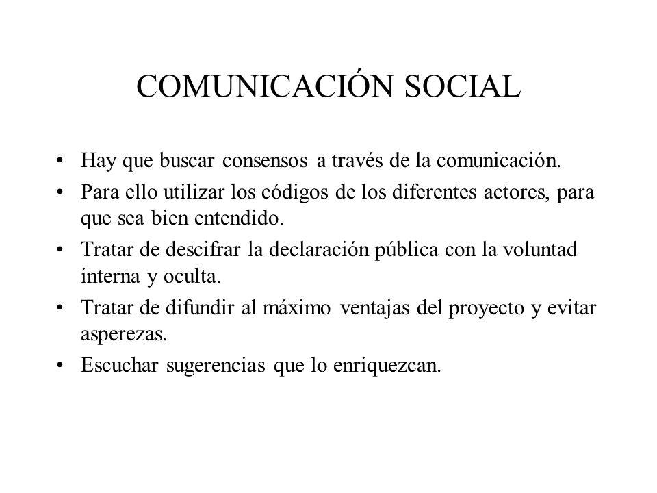 COMUNICACIÓN SOCIAL Hay que buscar consensos a través de la comunicación.