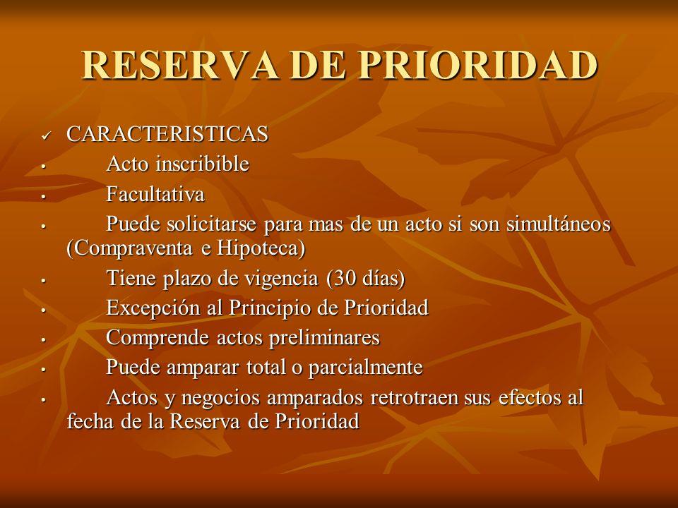 RESERVA DE PRIORIDAD CARACTERISTICAS Acto inscribible Facultativa