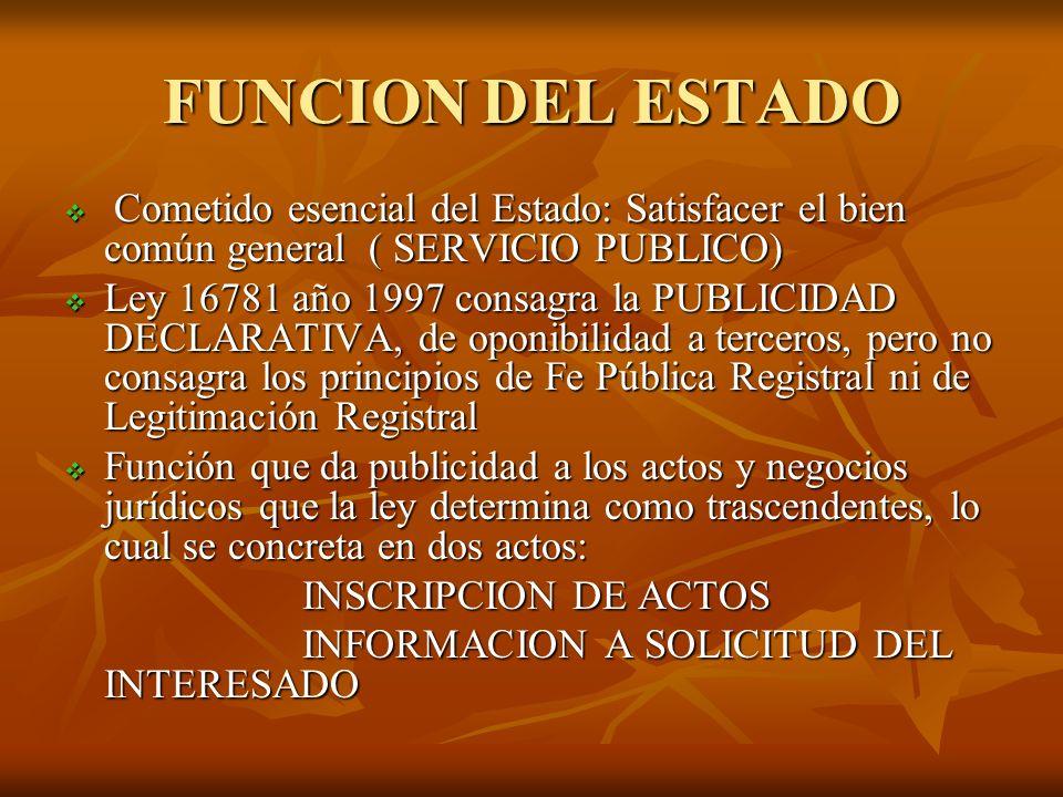 FUNCION DEL ESTADO Cometido esencial del Estado: Satisfacer el bien común general ( SERVICIO PUBLICO)