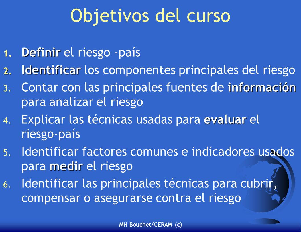 Objetivos del curso Definir el riesgo -país