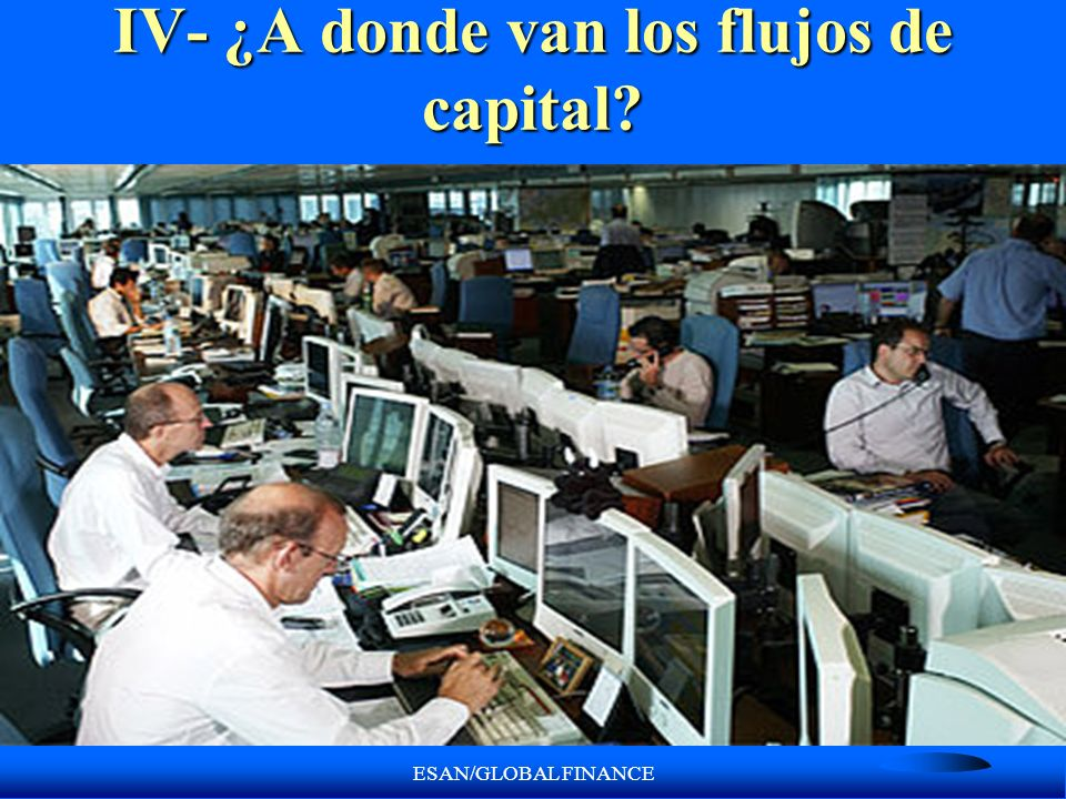 IV- ¿A donde van los flujos de capital