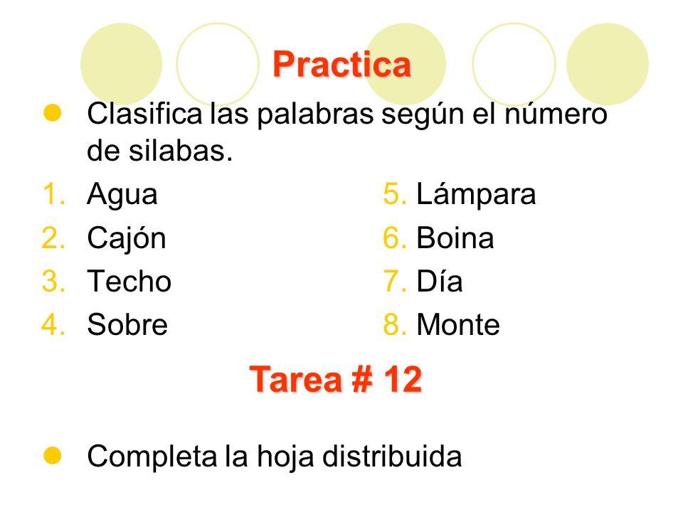 Practica Tarea # 12 Clasifica las palabras según el número de silabas.