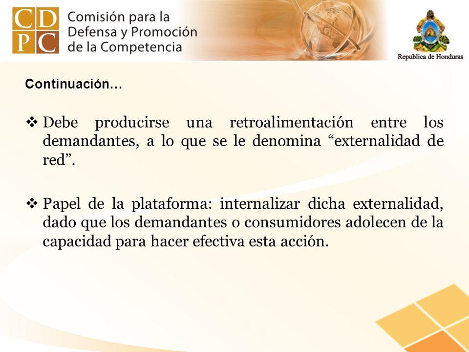Continuación… Debe producirse una retroalimentación entre los demandantes, a lo que se le denomina externalidad de red .