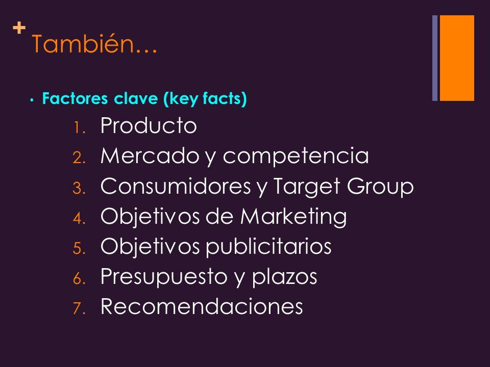 También… Producto Mercado y competencia Consumidores y Target Group
