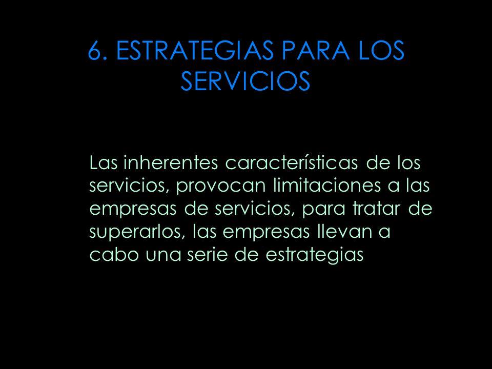 6. ESTRATEGIAS PARA LOS SERVICIOS