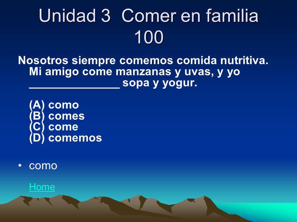 Unidad 3 Comer en familia 100