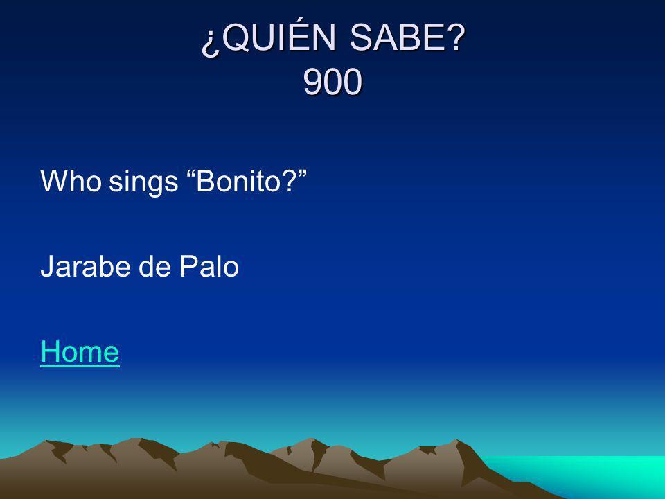 ¿QUIÉN SABE 900 Who sings Bonito Jarabe de Palo Home