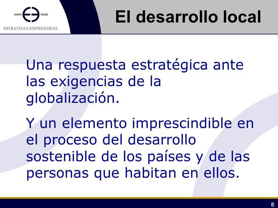 El desarrollo local Una respuesta estratégica ante las exigencias de la globalización.