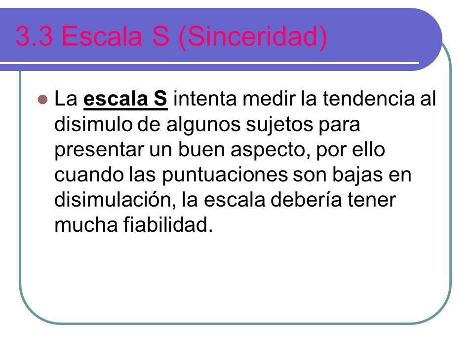 3.3 Escala S (Sinceridad)