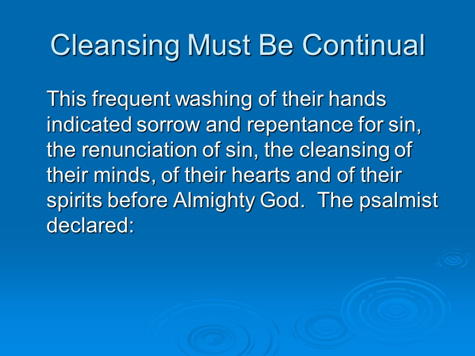 Cleansing Must Be Continual