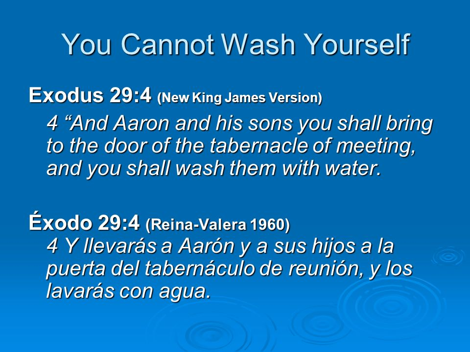 You Cannot Wash Yourself
