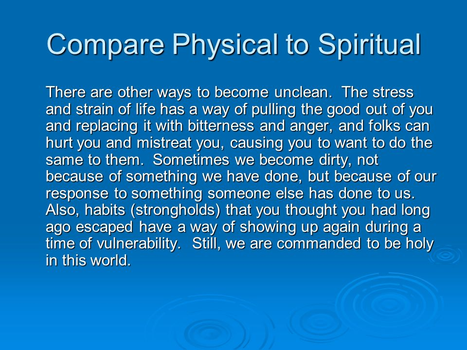 Compare Physical to Spiritual