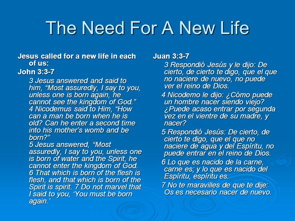 The Need For A New Life Jesus called for a new life in each of us: