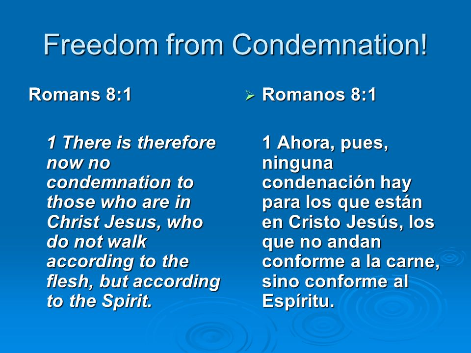 Freedom from Condemnation!