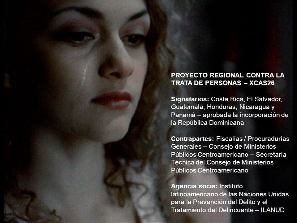 PROYECTO REGIONAL CONTRA LA TRATA DE PERSONAS – XCAS26