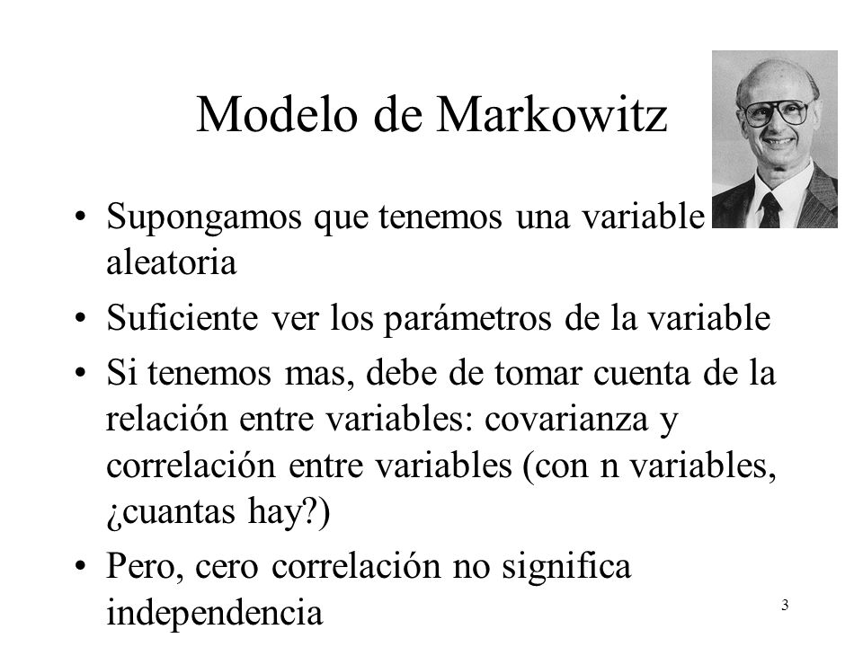 Modelo de Markowitz Supongamos que tenemos una variable aleatoria