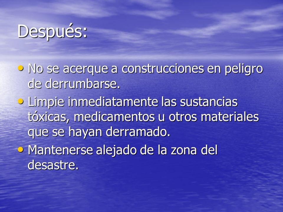 Después: No se acerque a construcciones en peligro de derrumbarse.