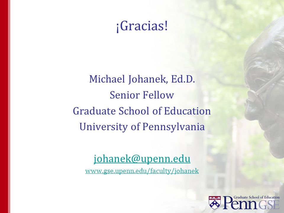 ¡Gracias! Michael Johanek, Ed.D. Senior Fellow