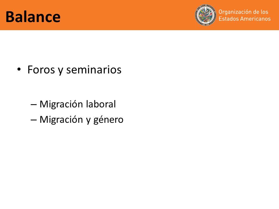 Balance Foros y seminarios Migración laboral Migración y género