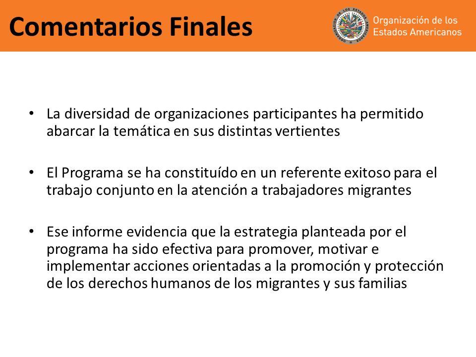 Comentarios Finales La diversidad de organizaciones participantes ha permitido abarcar la temática en sus distintas vertientes.