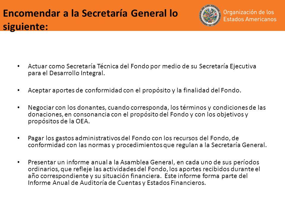 Encomendar a la Secretaría General lo siguiente: