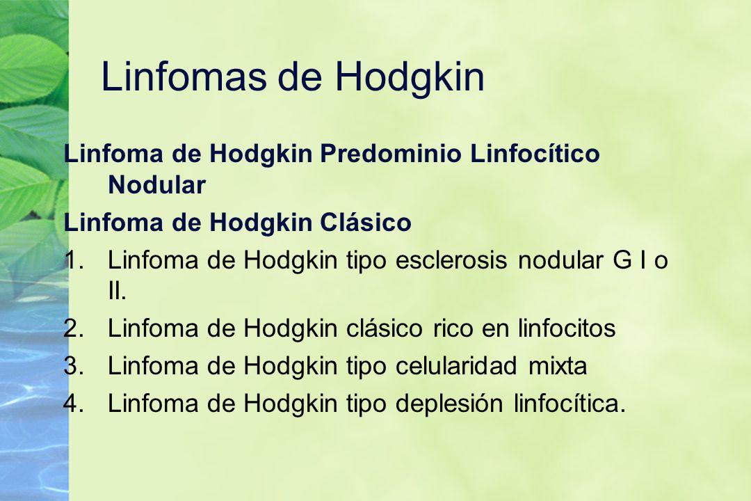 Linfomas de Hodgkin Linfoma de Hodgkin Predominio Linfocítico Nodular