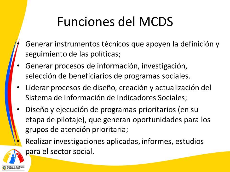 Funciones del MCDS Generar instrumentos técnicos que apoyen la definición y seguimiento de las políticas;
