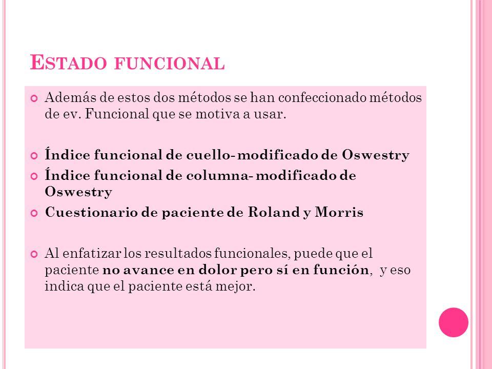 Estado funcional Además de estos dos métodos se han confeccionado métodos de ev. Funcional que se motiva a usar.