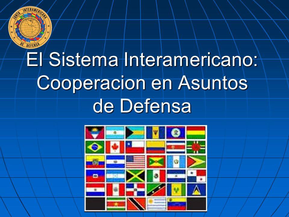 El Sistema Interamericano: Cooperacion en Asuntos de Defensa
