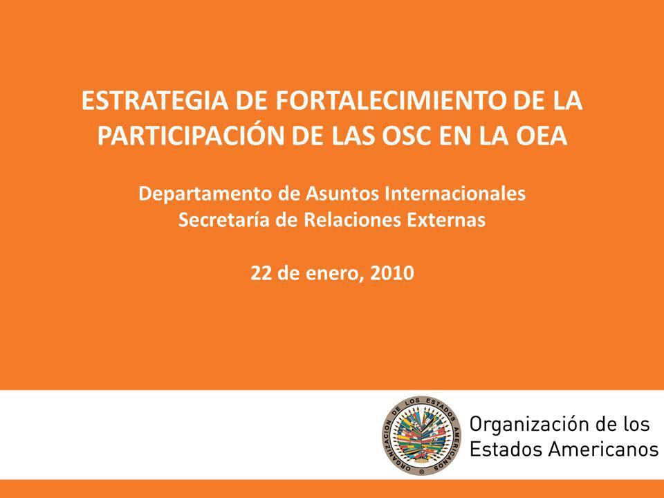 ESTRATEGIA DE FORTALECIMIENTO DE LA PARTICIPACIÓN DE LAS OSC EN LA OEA