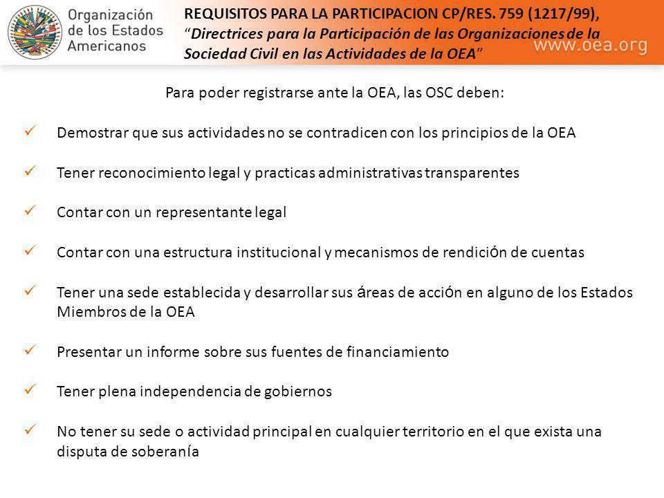 Para poder registrarse ante la OEA, las OSC deben:
